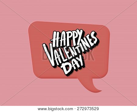 Happy Vallentines Day Handwritten Quote With Speech Bubble. Holiday Greeting Card Concept. Vector Il
