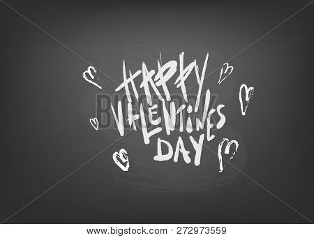 Happy Vallentines Day Chalk Handwritten Quote With Decoration. Holiday Greeting Card Concept. Hand L