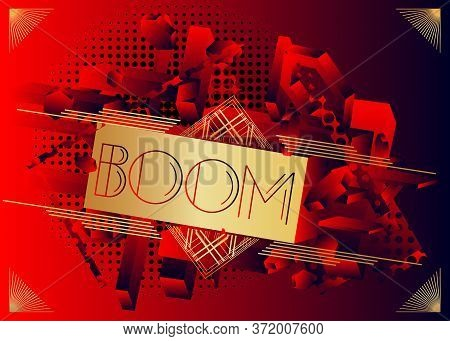 Art Deco Boom Expression Word Text. Decorative Greeting Card, Sign With Vintage Letters.