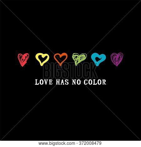 Love Has No Color Text With Hand Drawn Style Rainbow Colors Hearts. Gay Pride. Lgbtq Concept. Equali