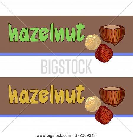 Hazelnut In Shell, Nut Kernels & Inscription, Element Of Poster, Decoration, Banner, Vector Illustra