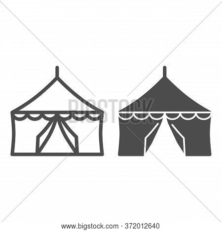 Tent Line And Solid Icon, Festival Concept, Circus Tent Sign On White Background, Festival Pavilion