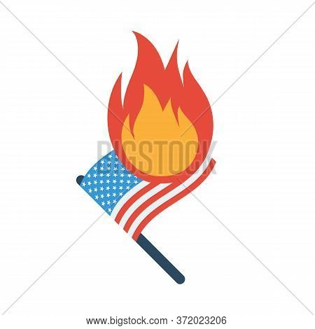 America Flag On Fire. The Symbol Of Protest. A Sign Of Uprising Against Politics And The State. Vect