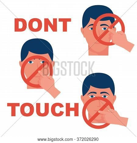 Do Not Touch Eyes, Nose And Mouth. Sign Prohibiting Touching The Face. Preventive For Viral Diseases