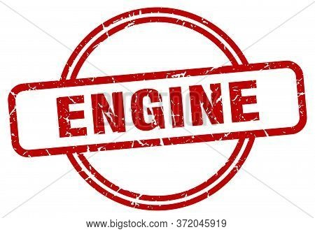 Engine Stamp. Engine Round Vintage Grunge Sign
