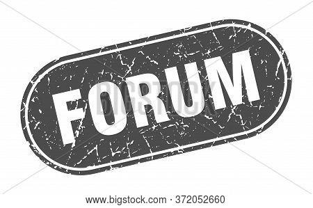 Forum Sign. Forum Grunge Black Stamp. Label