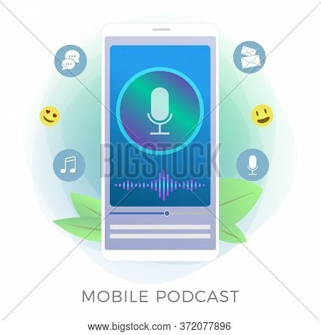 Mobile Podcasting And Streaming Application Flat Vector Icon. Podcast Listening Radio Services On Mo