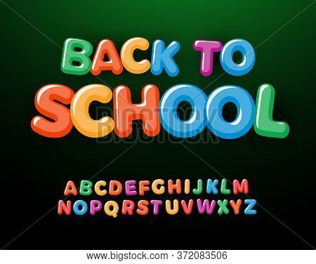 Back To School Letters And Numbers Set. Kids Education Style Alphabet. Font For Events, Promotions,