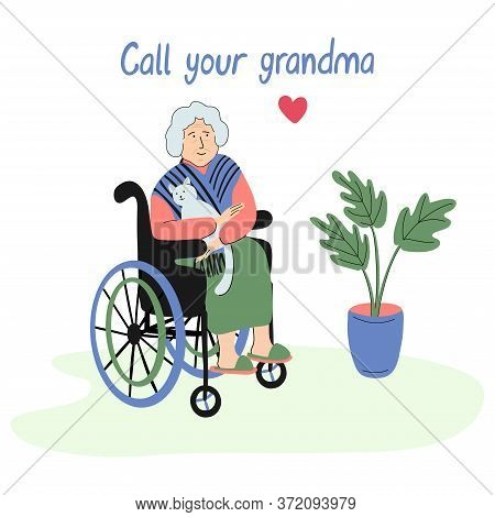 Call Your Grandma. Hand Drawn Vector Lettering And Illustration Of A Senior Woman In A Wheelchair An