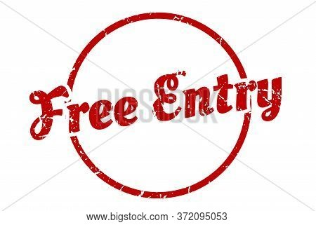 Free Entry Sign. Free Entry Round Vintage Grunge Stamp. Free Entry