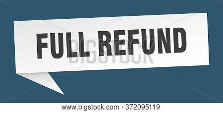 Full Refund Speech Bubble. Full Refund Ribbon Sign. Full Refund Banner