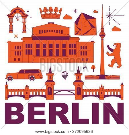 Berlin Culture Travel Set, Famous Architectures And Specialties In Flat Design. Business Travel And