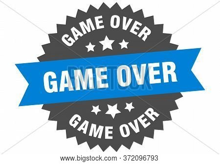 Game Over Sign. Game Over Circular Band Label. Round Game Over Sticker