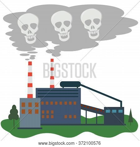 The Plant Pollutes The Air With Its Smoke. Skulls In The Smoke From The Factory. Concept Of Environm