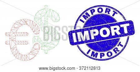 Web Mesh Currency Icon And Import Seal Stamp. Blue Vector Rounded Distress Stamp With Import Message