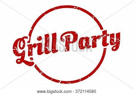 Grill Party Sign. Grill Party Round Vintage Grunge Stamp. Grill Party