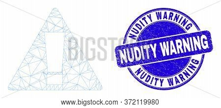 Web Mesh Warning Icon And Nudity Warning Stamp. Blue Vector Round Scratched Watermark With Nudity Wa