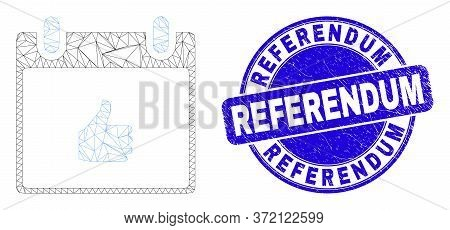 Web Mesh Thumb Up Calendar Page Pictogram And Referendum Stamp. Blue Vector Round Textured Seal With