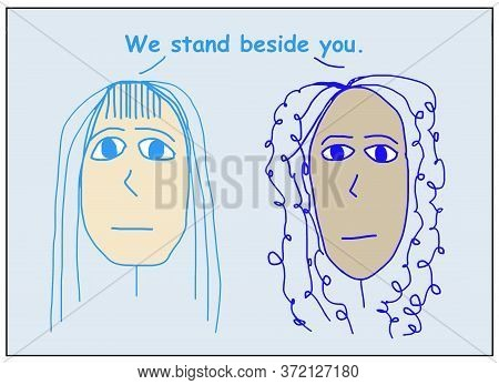 Color Cartoon Of Two Ethnically Diverse Women Stating We Stand Beside You.