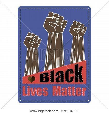 Fist Raised Up. Black Lives Matter Banner For Protest On Blue Background. Human Hand. Stop Violence