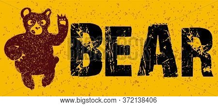 Wild Bear Sketch. Vector Illustration With Cute Cartoon Style Bear. Black And Yellow Print Design, H
