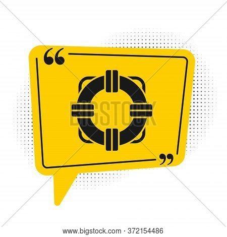 Black Lifebuoy Icon Isolated On White Background. Lifebelt Symbol. Yellow Speech Bubble Symbol. Vect