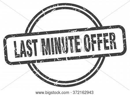 Last Minute Offer Grunge Stamp. Last Minute Offer Round Vintage Stamp