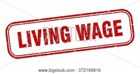 Living Wage Stamp. Living Wage Square Grunge Red Sign