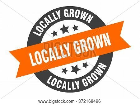 Locally Grown Sign. Locally Grown Orange-black Round Ribbon Sticker