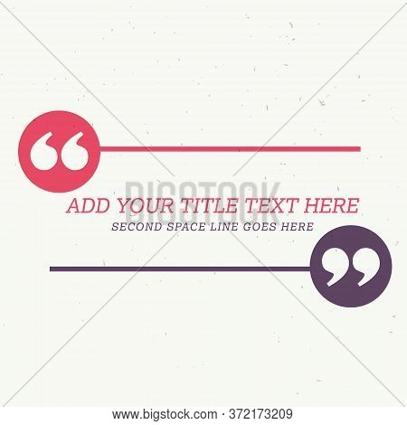 Testimonial Style Design With Space For Your Message