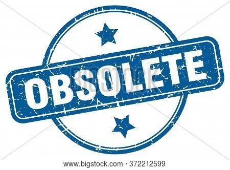 Obsolete Stamp. Obsolete Round Vintage Grunge Sign. Obsolete