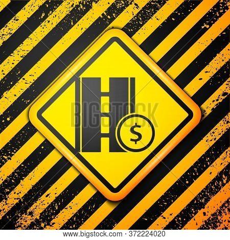 Black Toll Road Traffic Sign. Signpost Icon Isolated On Yellow Background. Pointer Symbol. Street In