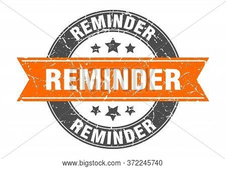 Reminder Round Stamp With Orange Ribbon. Reminder