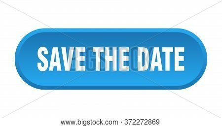 Save The Date Button. Save The Date Rounded Blue Sign. Save The Date