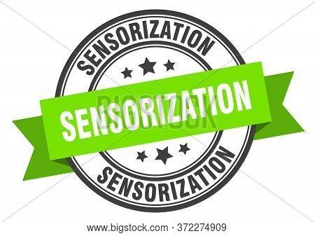 Sensorization Label. Sensorizationround Band Sign. Sensorization Stamp