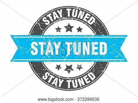 Stay Tuned Round Stamp With Turquoise Ribbon. Stay Tuned