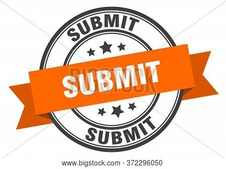 Submit Label. Submitround Band Sign. Submit Stamp