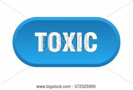 Toxic Button. Toxic Rounded Blue Sign. Toxic