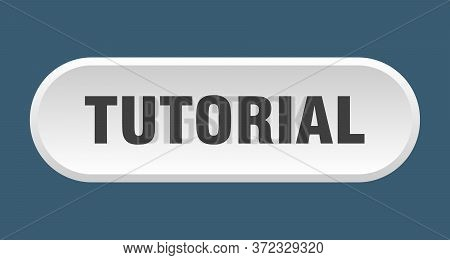 Tutorial Button. Tutorial Rounded White Sign. Tutorial