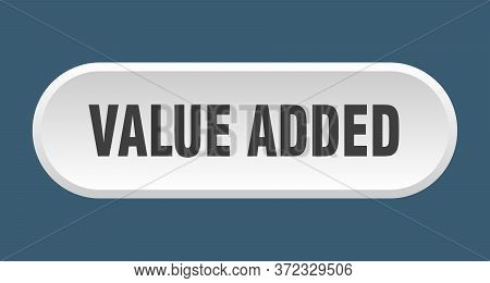 Value Added Button. Value Added Rounded White Sign. Value Added