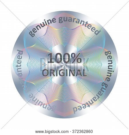 Original Round Hologram Realistic Sticker. Vector Element For Product Quality Guarantee. Original Pr