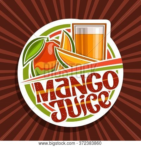 Vector Logo For Mango Juice, Decorative Cut Paper Label With Illustration Of Fruit Drink In Glass An