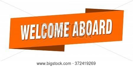 Welcome Aboard Banner Template. Welcome Aboard Ribbon Label Sign