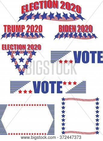Election 2020 Set Or Collection Of Design Elements For Presidential Race. Red, White And Blue Americ