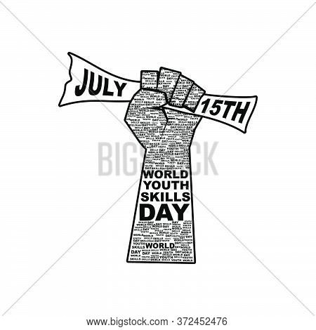 World Youth Skills Day Vector Illustration With Fist Typography Design. Celebrate On July 15th. Good