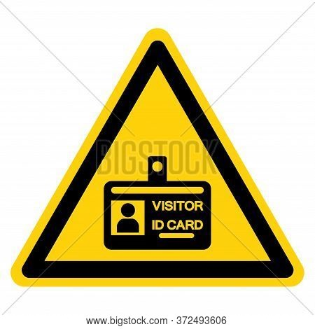 Warning Visitor Id Card Symbol Sign, Vector Illustration, Isolate On White Background Label. Eps10