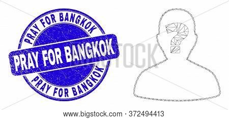 Web Carcass Unknown Person Pictogram And Pray For Bangkok Seal Stamp. Blue Vector Rounded Distress S
