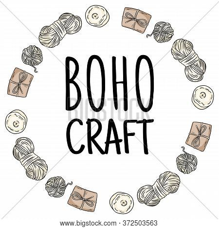 Boho Craft Logo. Cotton Yarn And Brown Craft Boxes Packages Doodles In Wreath Composition. Handmade