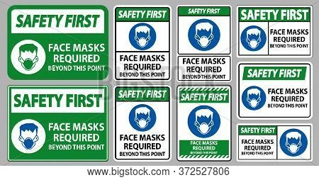 Safety First Face Masks Required Beyond This Point Sign Isolate On White Background