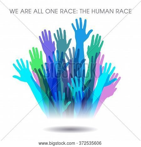 This Powerful Message Of Unity Says  We Are All One Race. The Human Race.